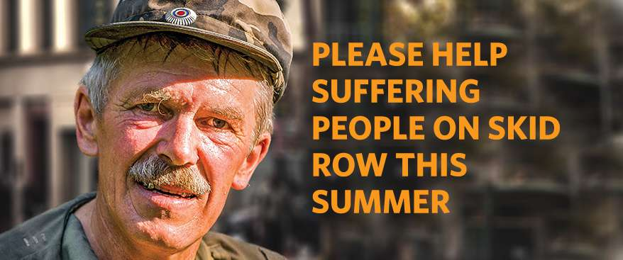 Please help suffering people on Skid Row this summer